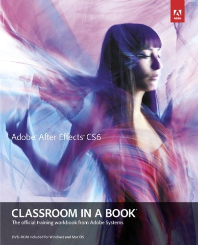 Adobe After Effects CS6 Classroom Book