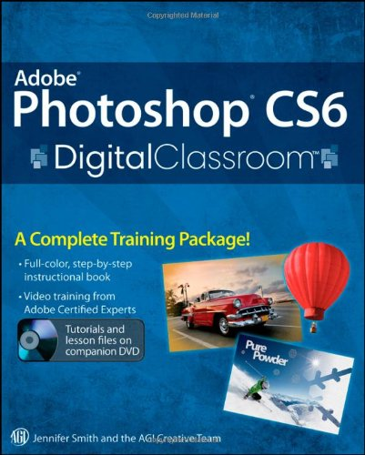 Adobe Photoshop CS6 Digital Classroom Book