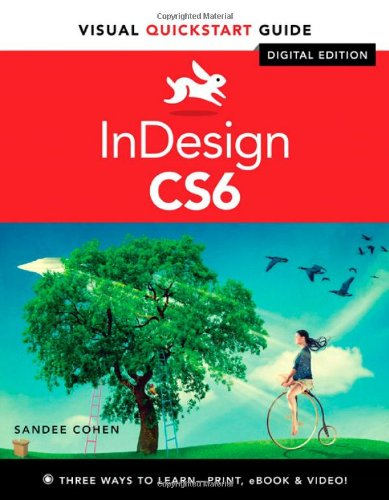 InDesign CS6 Visual QuickStart Guide Book