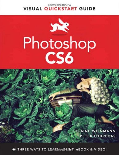 Photoshop CS6 Visual QuickStart Guide Book