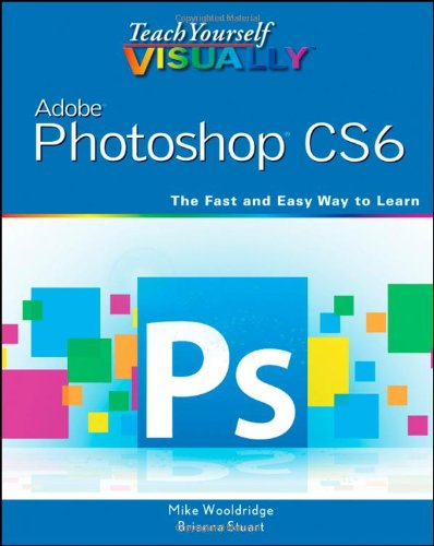 Teach Yourself VISUALLY PS CS6 Book